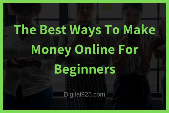 The Best Ways To Make Money Online For Beginners