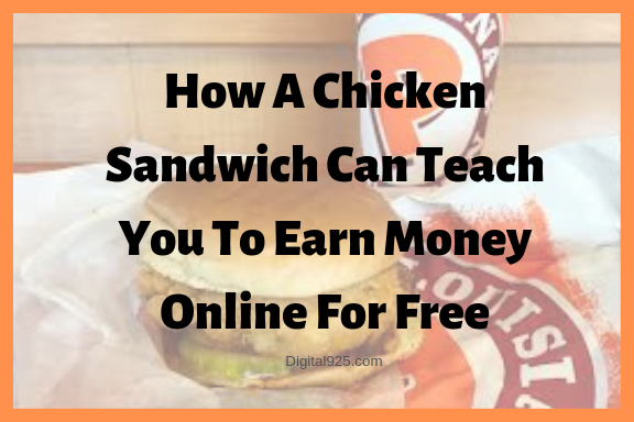 How A Chicken Sandwich Can Teach You To Earn Money Online For Free