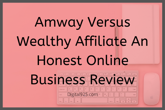 Amway Versus Wealthy Affiliate An Honest Online Business Review